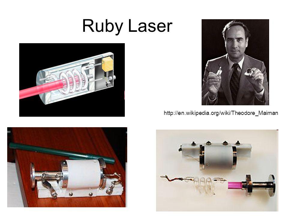 Ruby Laser http://en.wikipedia.org/wiki/Theodore_Maiman