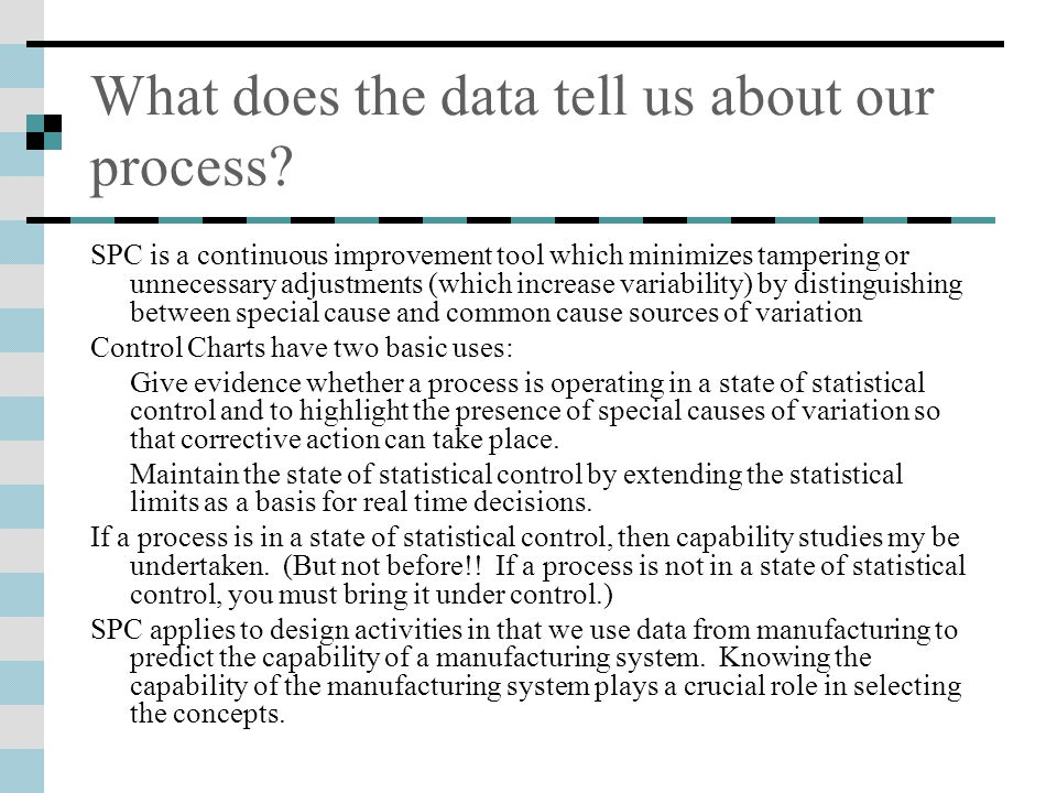 What does the data tell us about our process