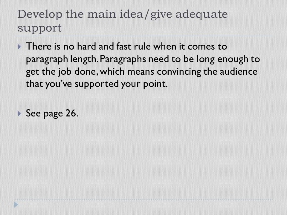 Develop the main idea/give adequate support