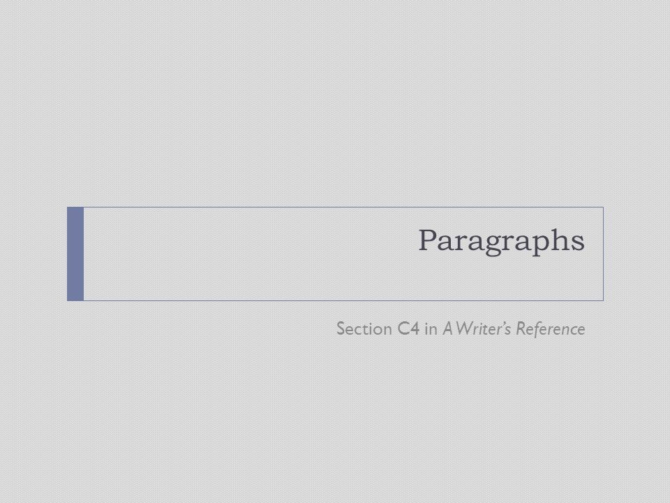 Paragraphs Section C4 in A Writer's Reference