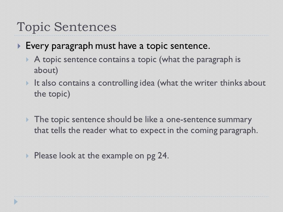 Topic Sentences Every paragraph must have a topic sentence.