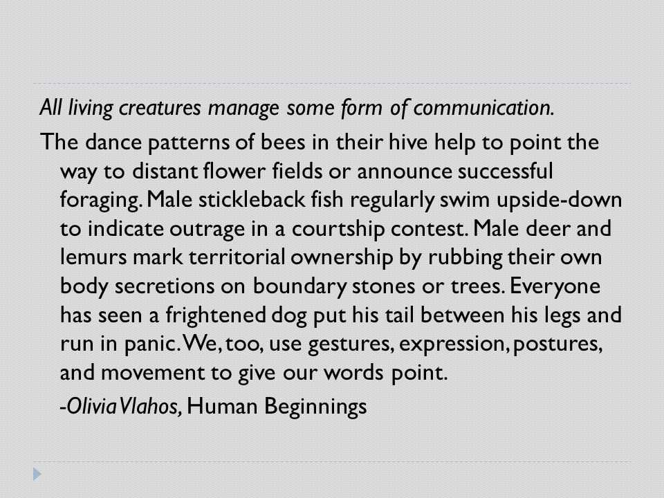 All living creatures manage some form of communication