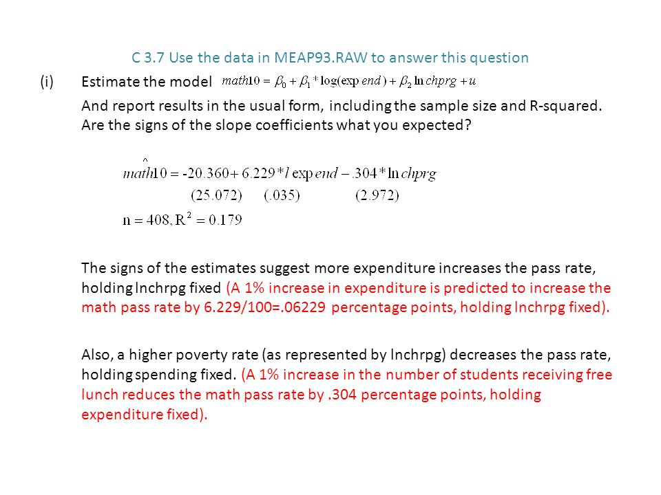 C 3.7 Use the data in MEAP93.RAW to answer this question