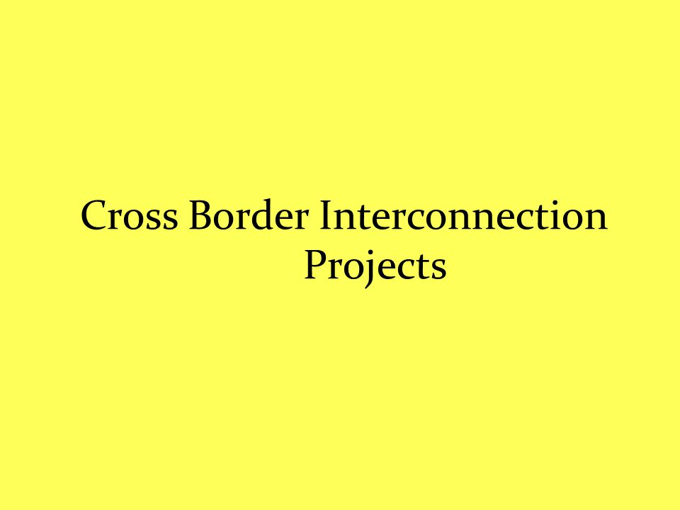 Cross Border Interconnection Projects