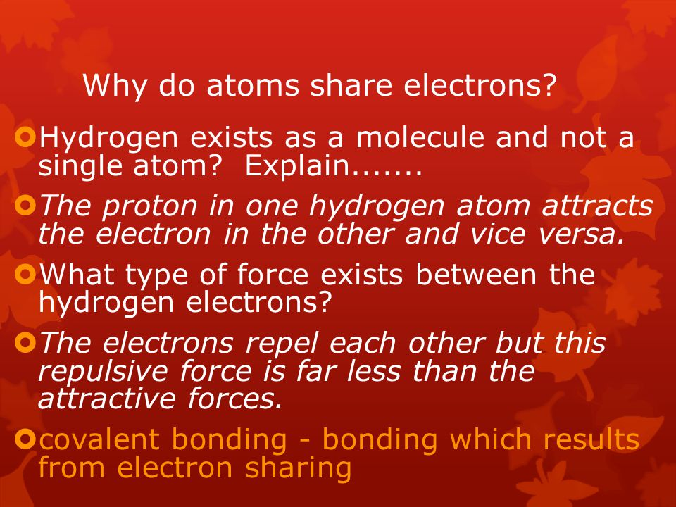 Why do atoms share electrons