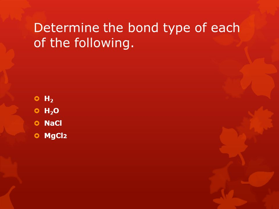 Determine the bond type of each of the following.