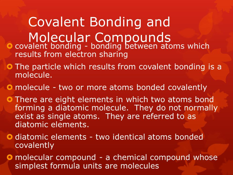 Covalent Bonding and Molecular Compounds