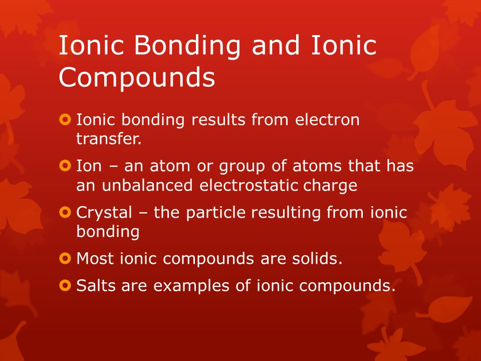 Ionic Bonding and Ionic Compounds