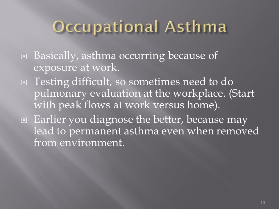 Occupational Asthma Basically, asthma occurring because of exposure at work.