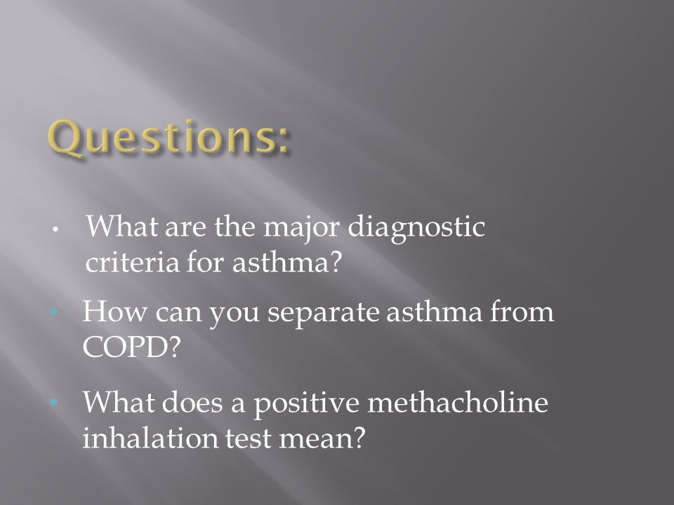 Questions: What are the major diagnostic criteria for asthma