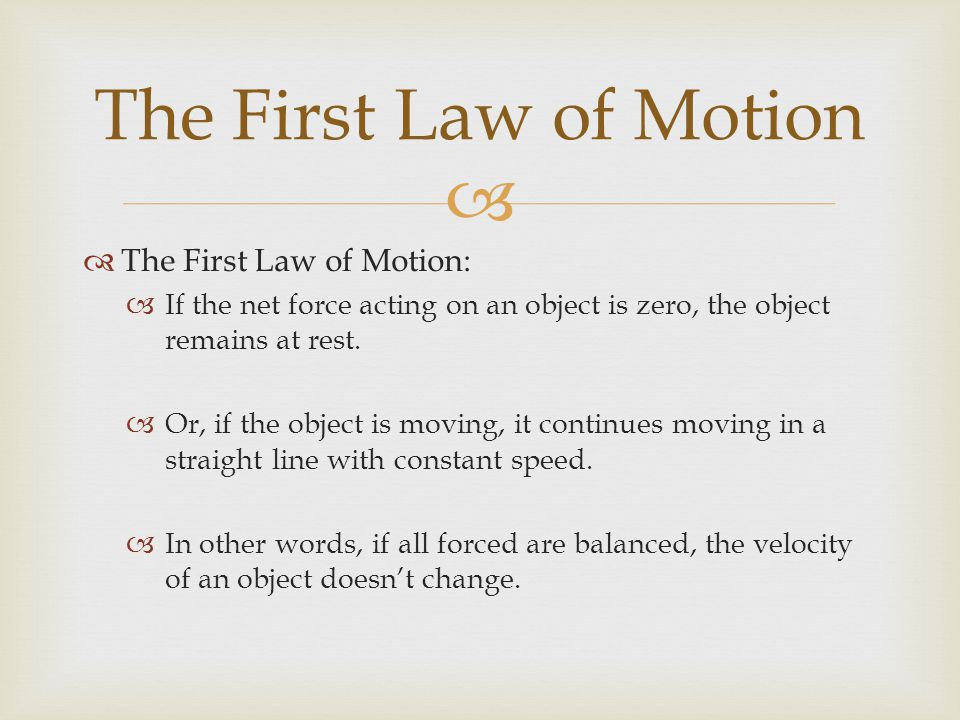 The First Law of Motion The First Law of Motion: