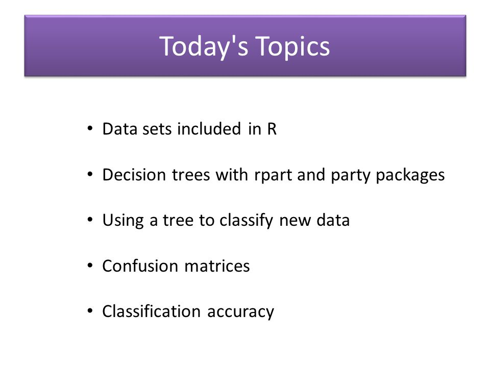 Today s Topics Data sets included in R