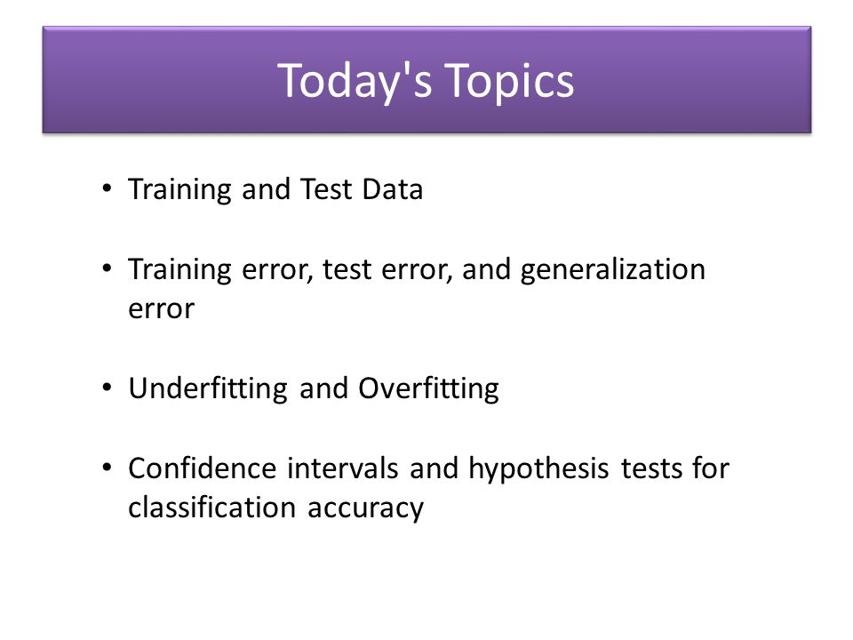 Today s Topics Training and Test Data