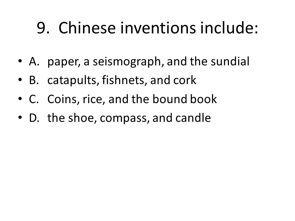 9. Chinese inventions include: