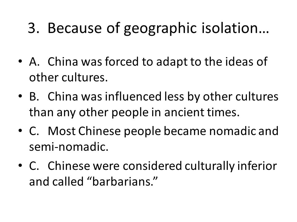 3. Because of geographic isolation…
