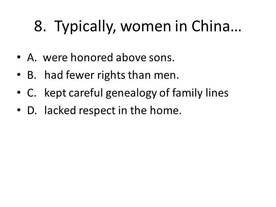 8. Typically, women in China…