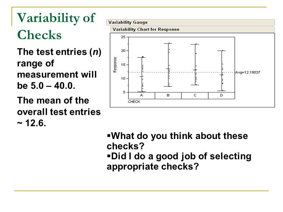 Variability of Checks The test entries (n) range of measurement will be 5.0 – 40.0. The mean of the overall test entries ~ 12.6.