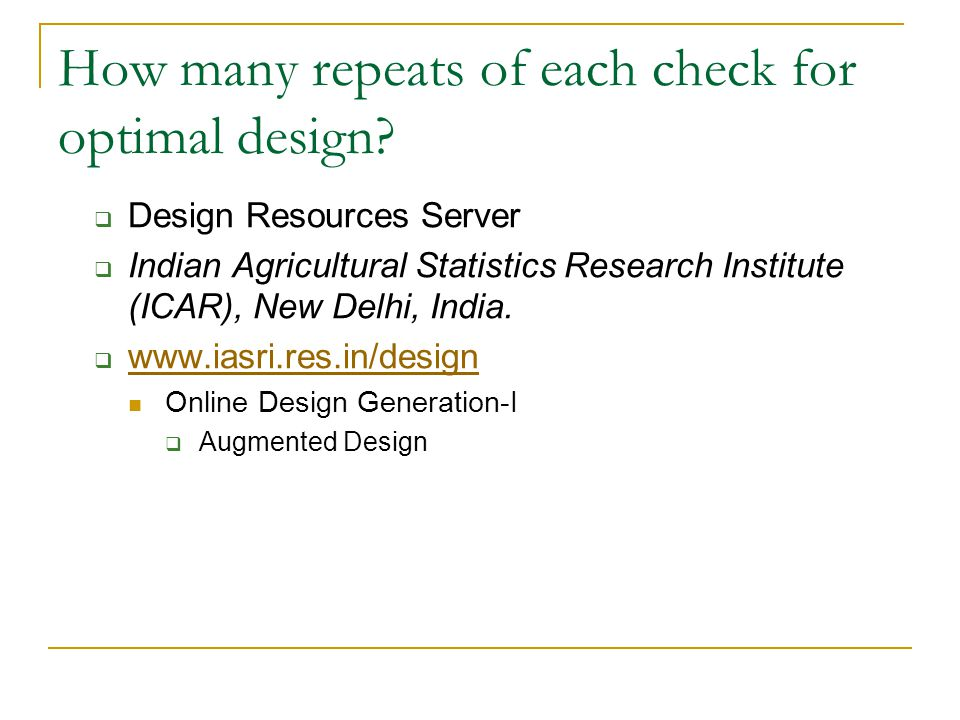 How many repeats of each check for optimal design
