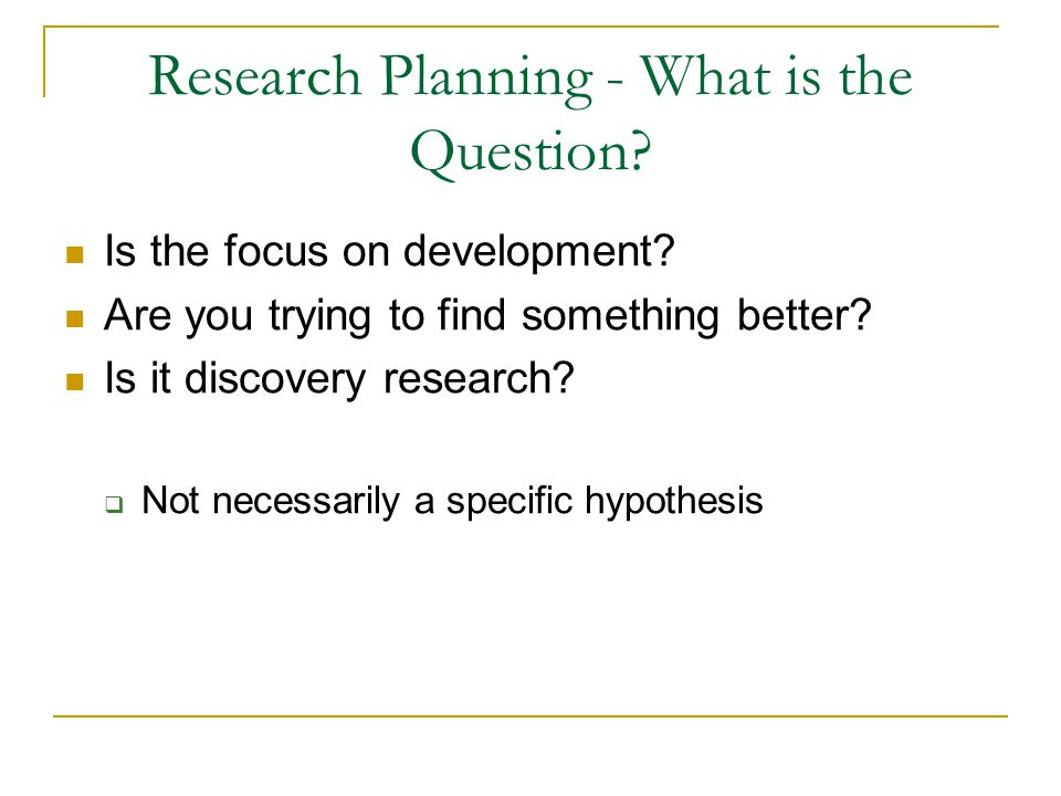 Research Planning - What is the Question