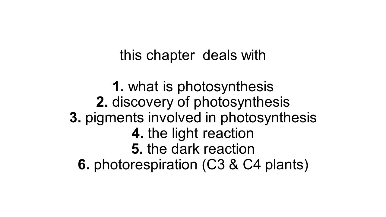this chapter deals with 1. what is photosynthesis 2