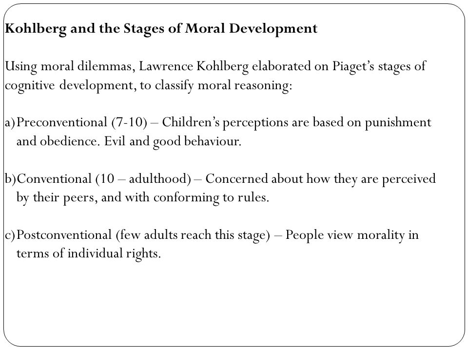 Kohlberg and the Stages of Moral Development