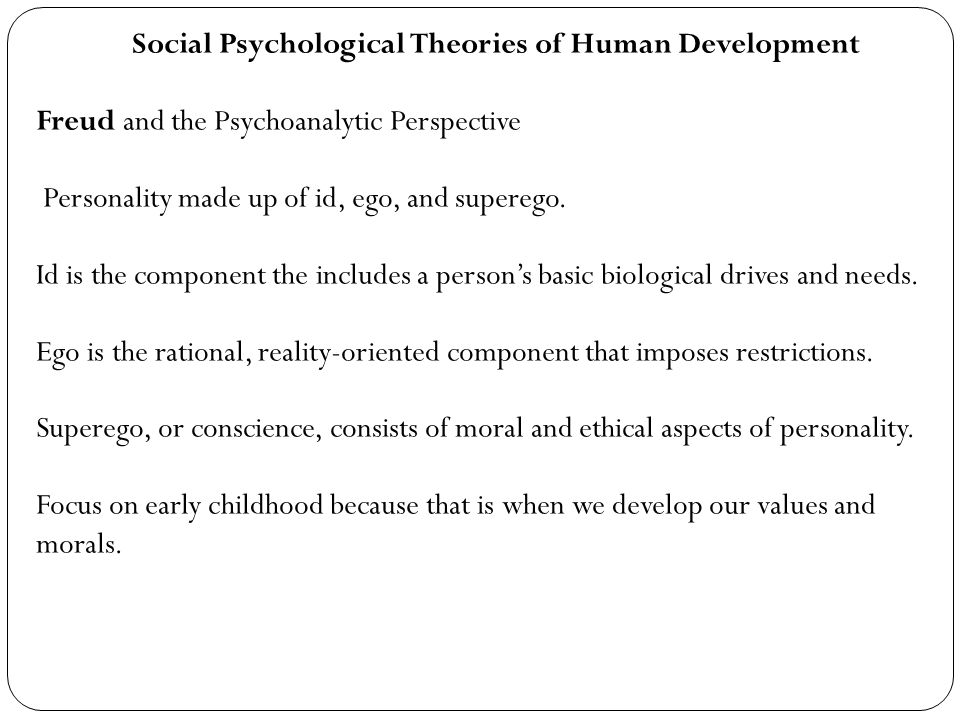 the psychological theories of freud and erikson on human development Stages and theories of personality development  while freud laid stress on the idea that human life is  in contrast to the theories of freud and erikson,.