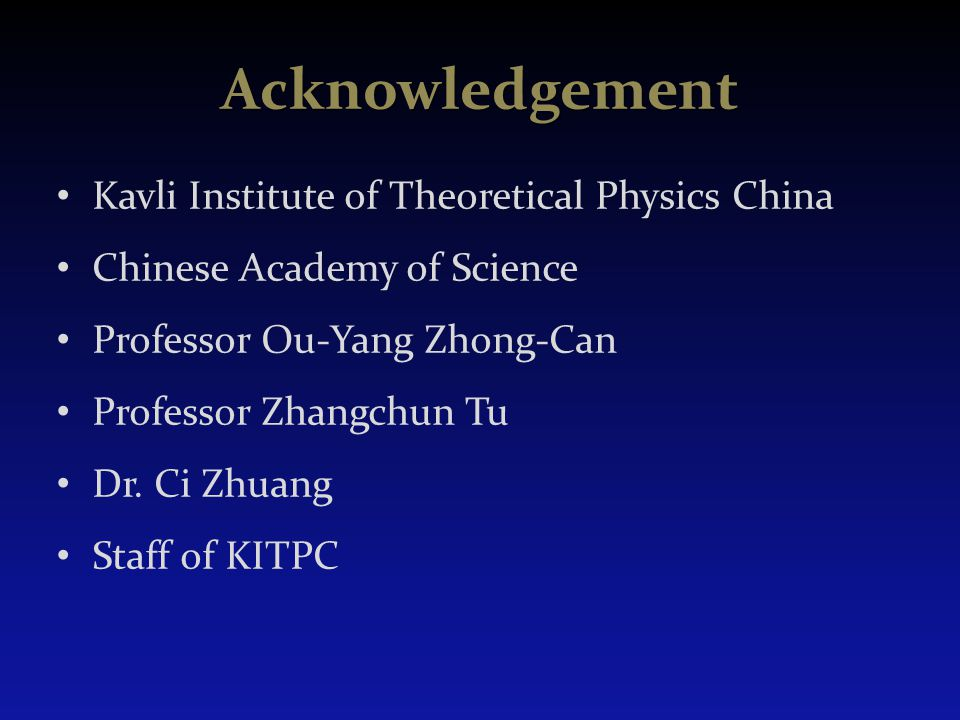 Acknowledgement Kavli Institute of Theoretical Physics China
