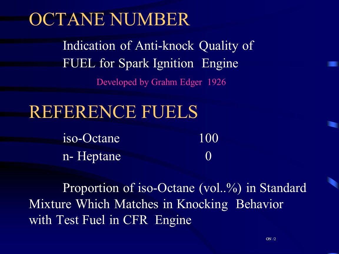 OCTANE NUMBER. Indication of Anti-knock Quality of