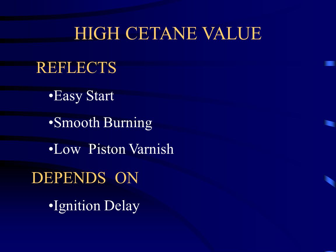 HIGH CETANE VALUE REFLECTS DEPENDS ON Easy Start Smooth Burning