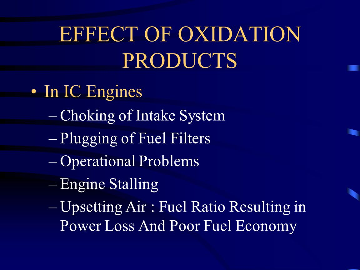 EFFECT OF OXIDATION PRODUCTS