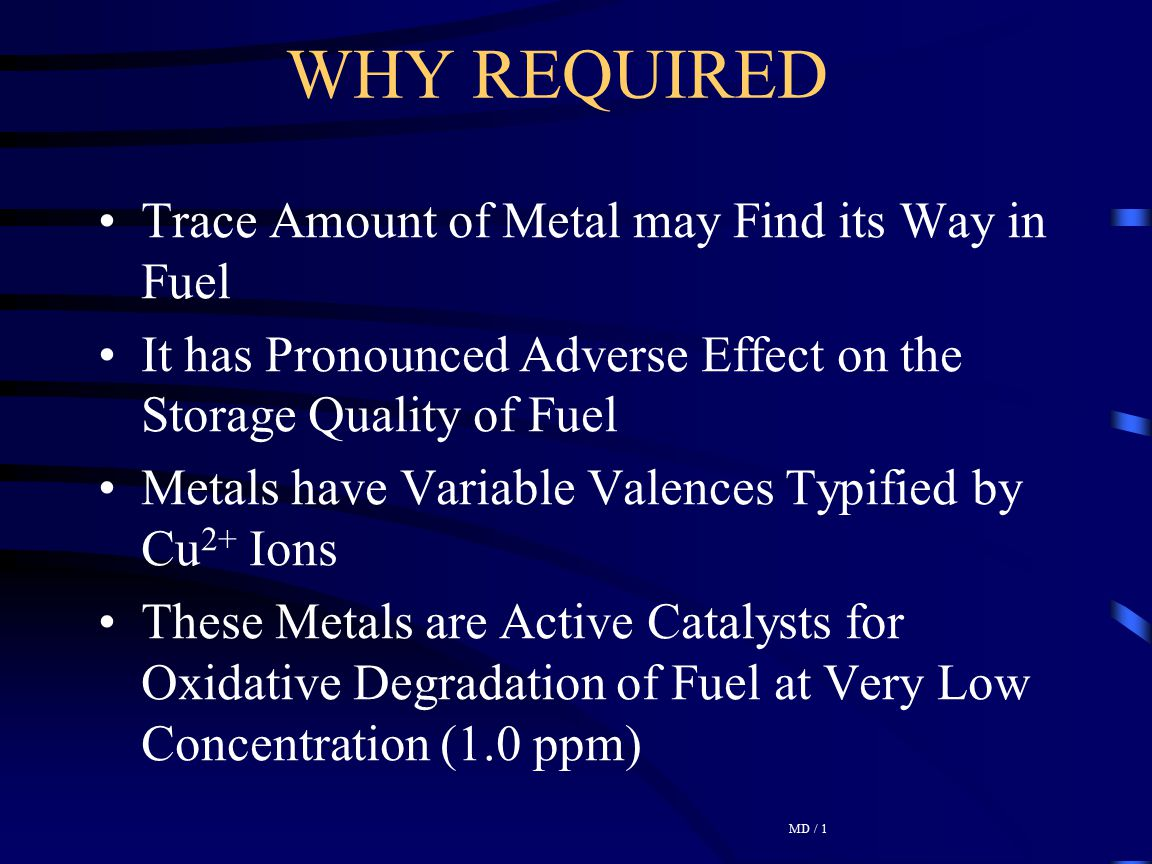 WHY REQUIRED Trace Amount of Metal may Find its Way in Fuel