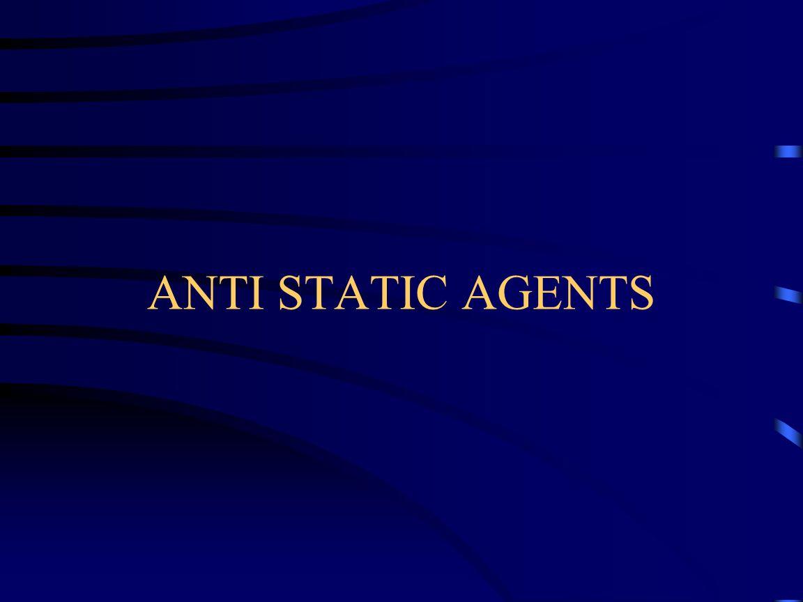 ANTI STATIC AGENTS