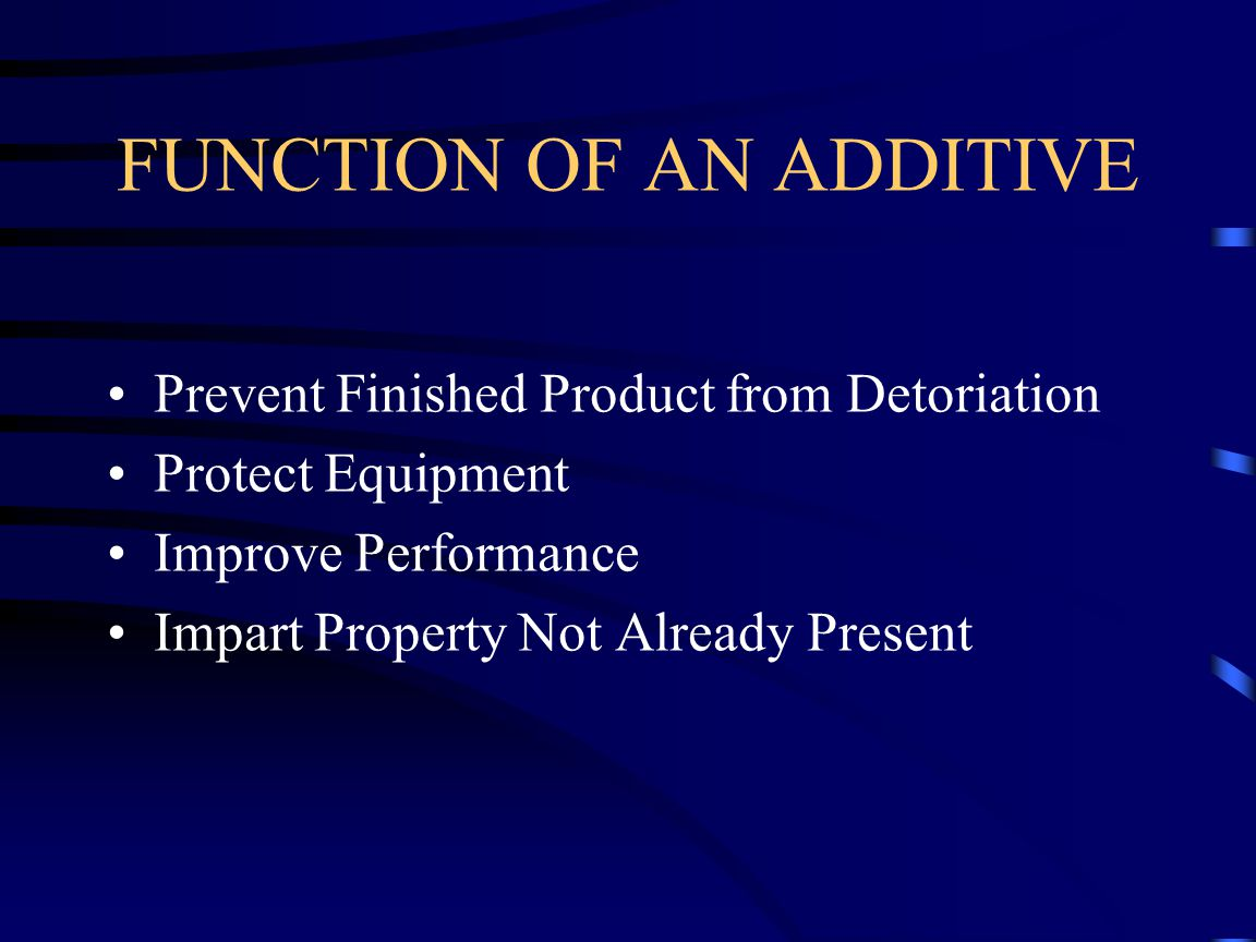 FUNCTION OF AN ADDITIVE