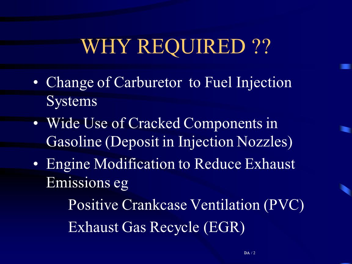 WHY REQUIRED Change of Carburetor to Fuel Injection Systems