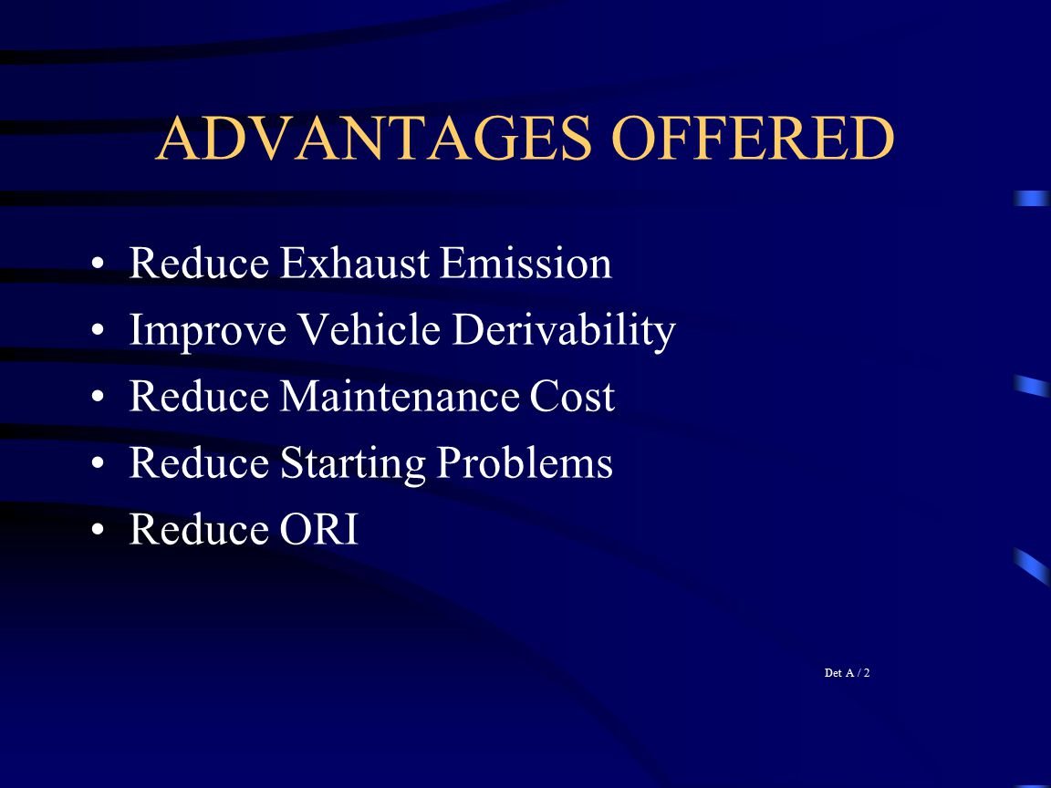 ADVANTAGES OFFERED Reduce Exhaust Emission