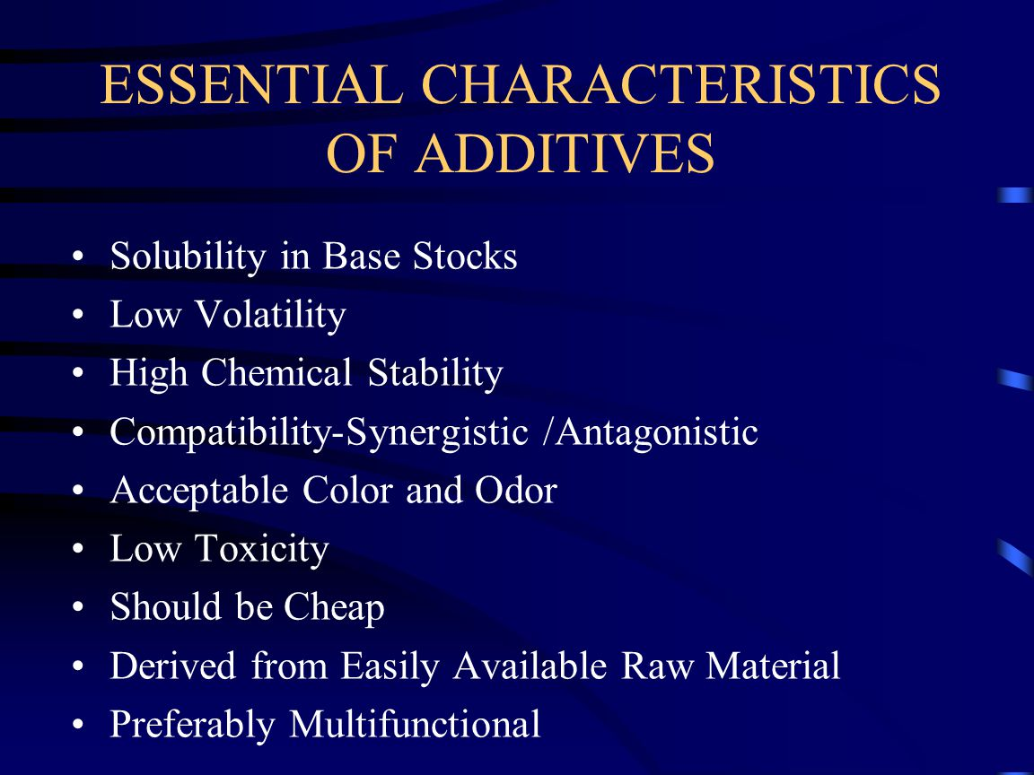 ESSENTIAL CHARACTERISTICS OF ADDITIVES