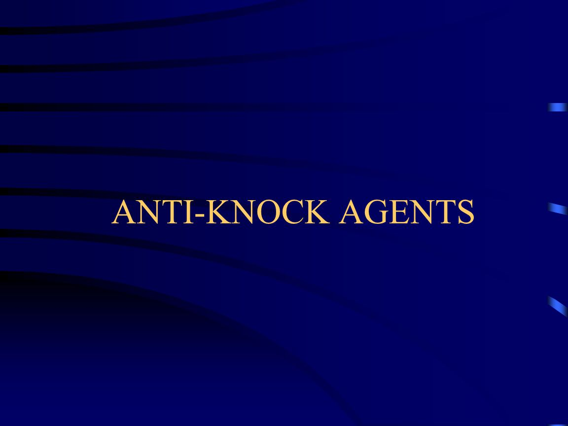 ANTI-KNOCK AGENTS