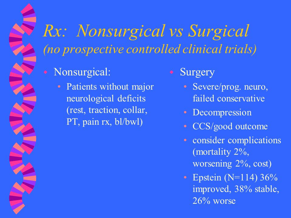 Rx: Nonsurgical vs Surgical (no prospective controlled clinical trials)