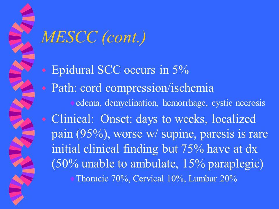MESCC (cont.) Epidural SCC occurs in 5%