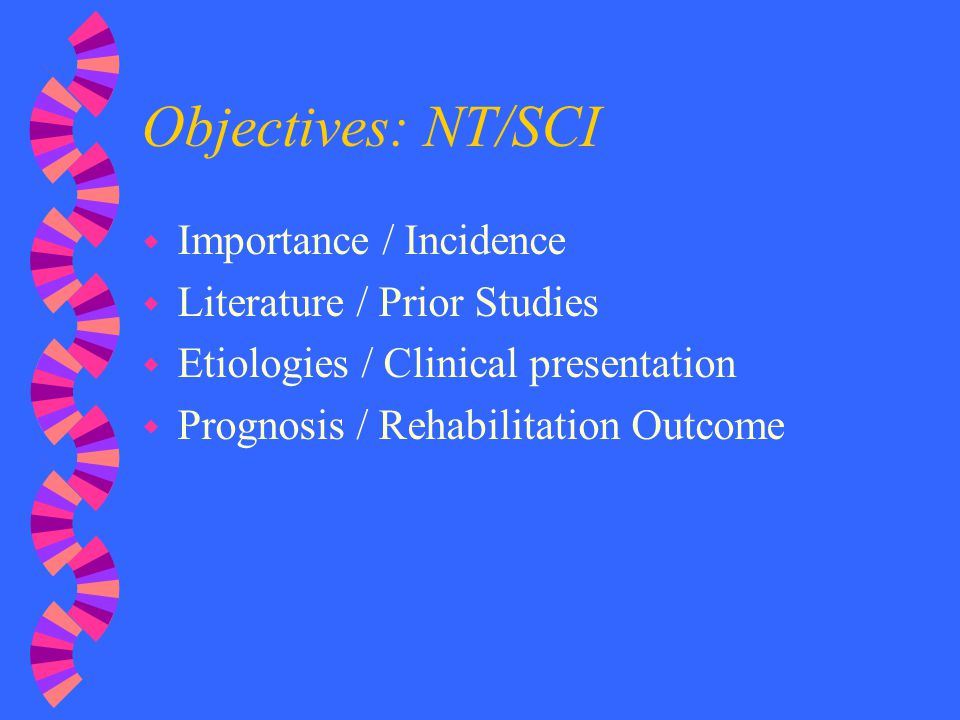 Objectives: NT/SCI Importance / Incidence Literature / Prior Studies