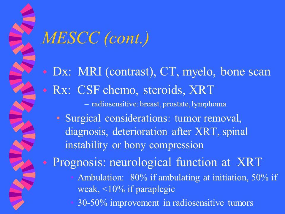 MESCC (cont.) Dx: MRI (contrast), CT, myelo, bone scan