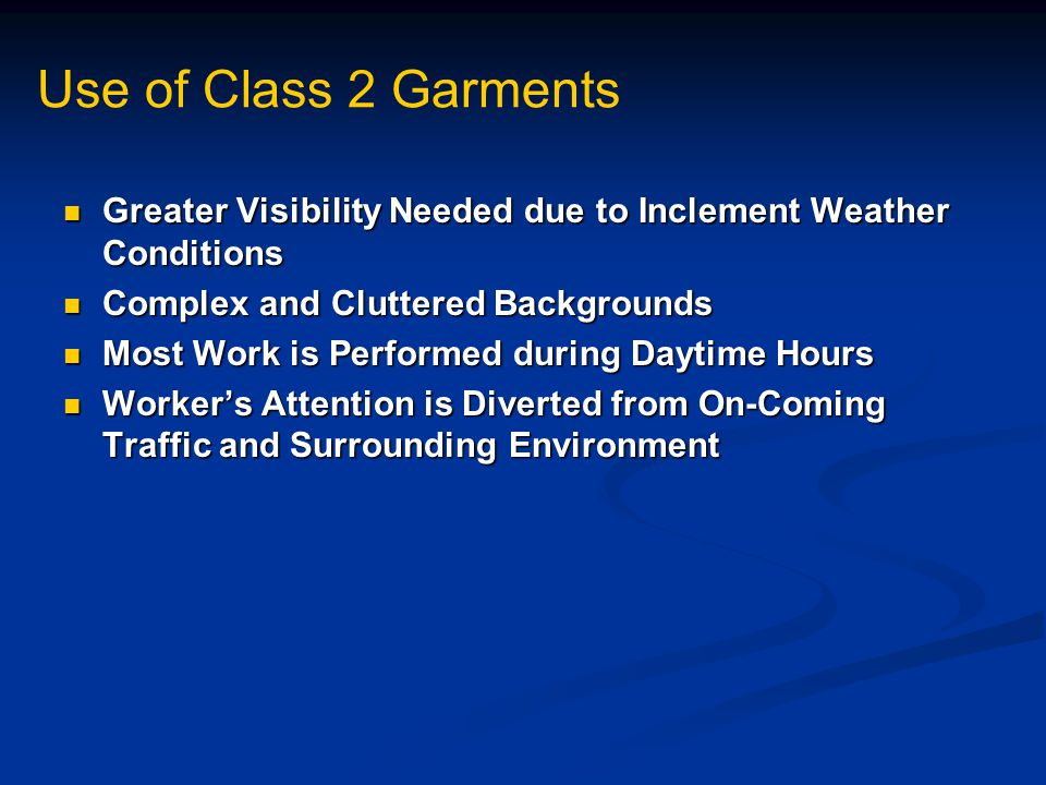 Use of Class 2 Garments Greater Visibility Needed due to Inclement Weather Conditions. Complex and Cluttered Backgrounds.