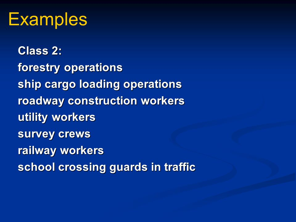 Examples Class 2: forestry operations ship cargo loading operations