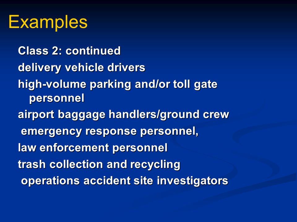 Examples Class 2: continued delivery vehicle drivers