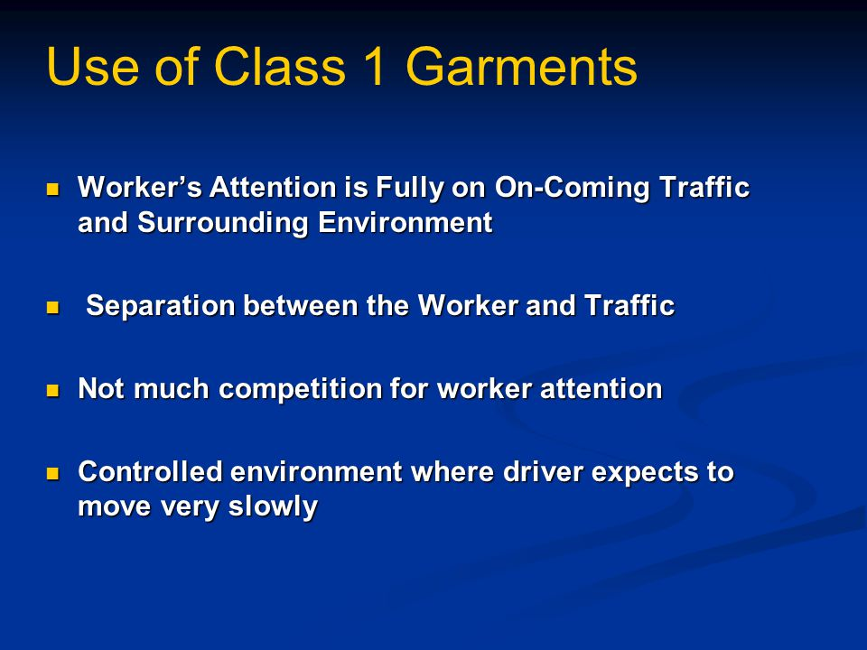 Use of Class 1 Garments Worker's Attention is Fully on On-Coming Traffic and Surrounding Environment.