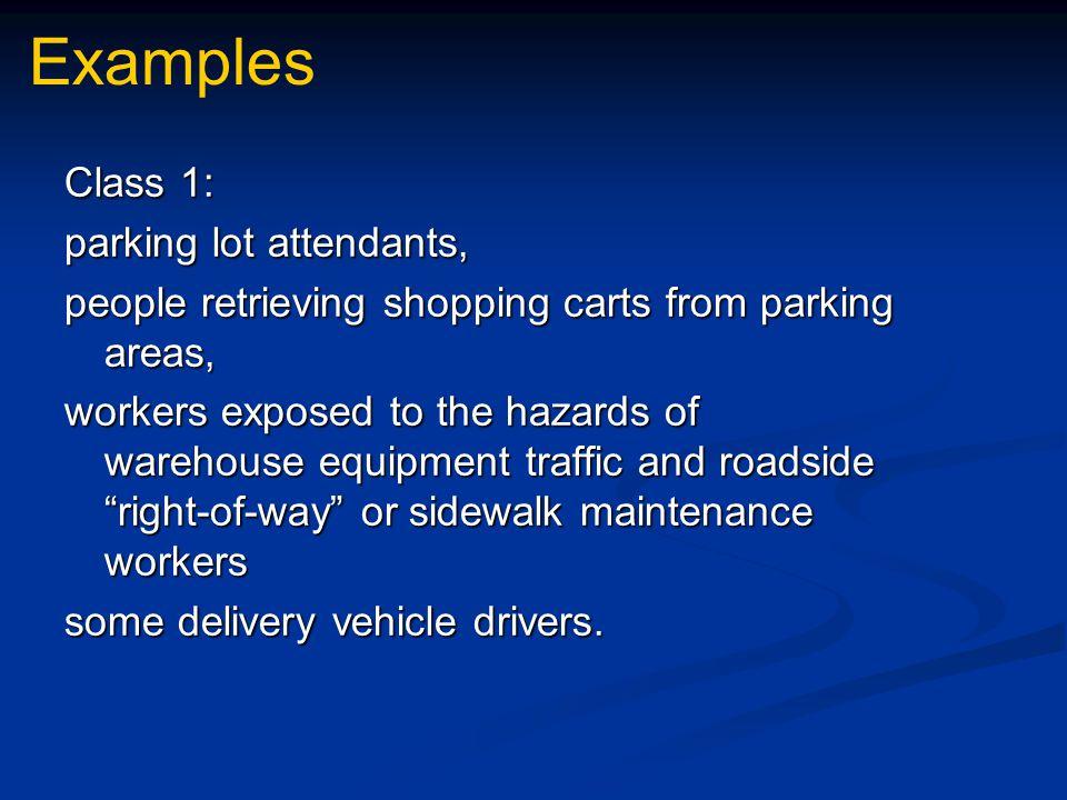 Examples Class 1: parking lot attendants,