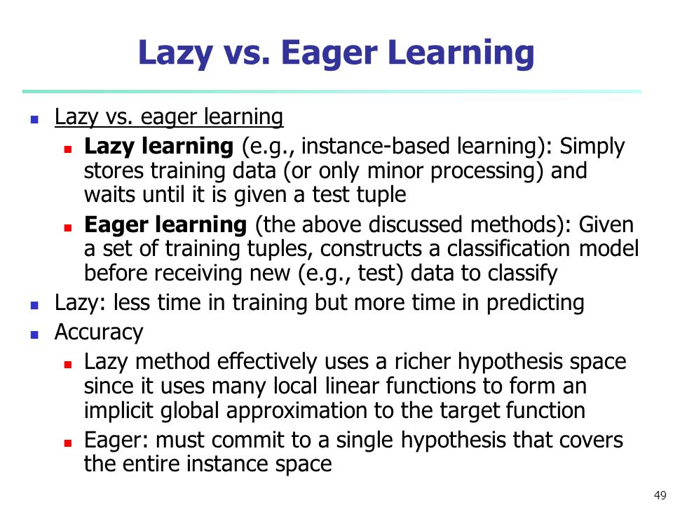 Lazy vs. Eager Learning Lazy vs. eager learning