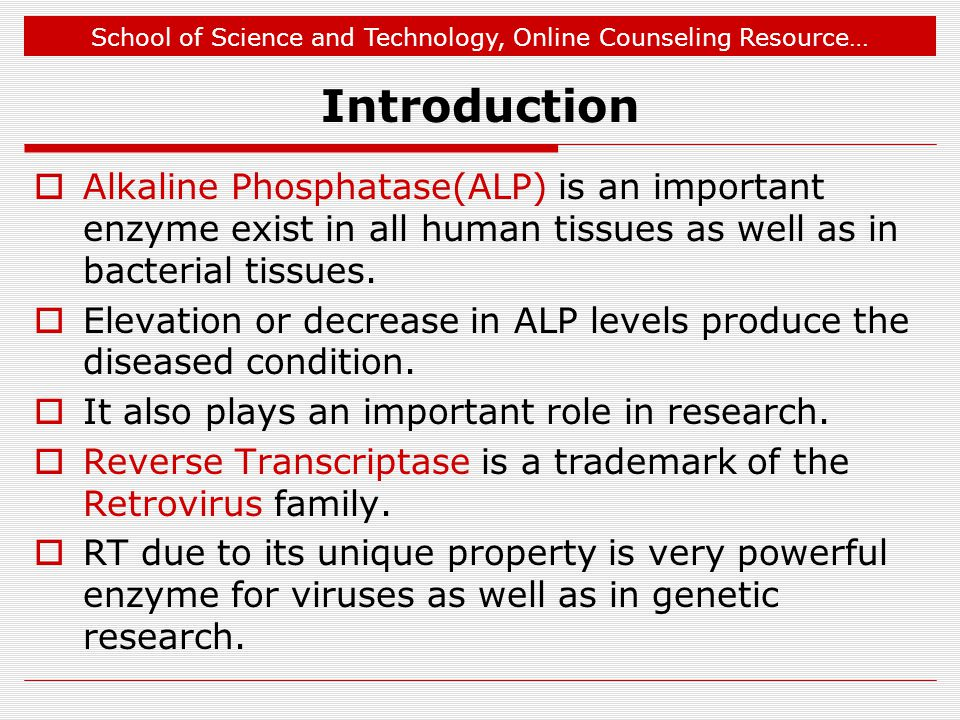 Introduction Alkaline Phosphatase(ALP) is an important enzyme exist in all human tissues as well as in bacterial tissues.