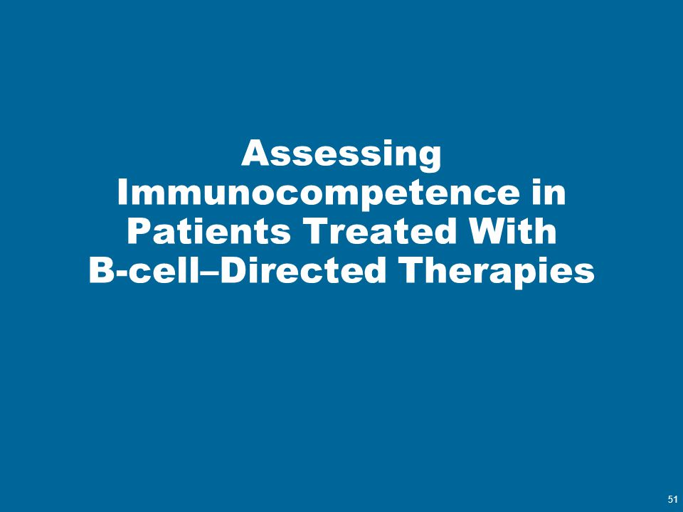 Assessing Immunocompetence in Patients Treated With B-cell–Directed Therapies