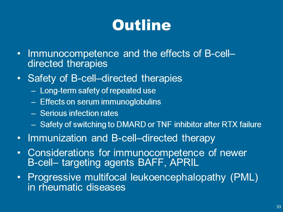 Outline Immunocompetence and the effects of B-cell–directed therapies